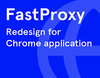 FastProxy Redesign for Chrome application.