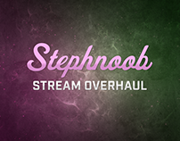 Stephnoob's Stream Overhaul