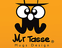 Mr Tasse /  Mugs Design