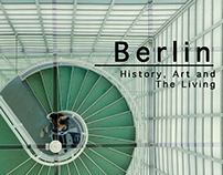 B E R L I N : History, Art, and The Living