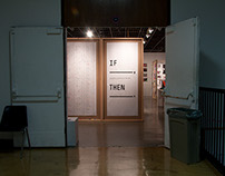 """If____, Then____."" Gallery Installation."