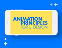 UI/UX - Animation Principles for UI Design