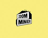 Zoom Minier | Expérience de marque