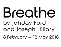 'Breathe - by J. Ford & J. Hilary'- Exhibition Branding