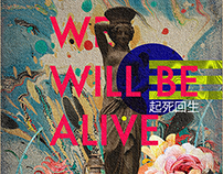 Collage : WE WILL BE ALIVE