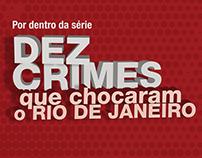 Dez crimes que chocaram o Rio de Janeiro