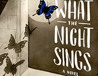 WHAT THE NIGHT SINGS (Knopf '18)