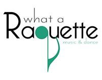 What a Raquette Music & Dance- Logo Proposals