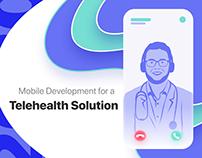 Mobile Development for a TeleHealth Solution