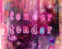 tender, tender - a zine