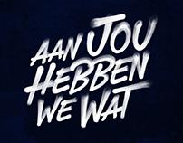 'Aan Jou Hebben We Wat' campaign