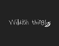 Wildish things