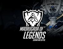 EVENTO - Pequeno Porte / Madrugada of Legends Worlds 17