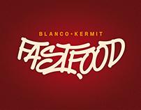 Blanco+Kermit / FastFood