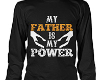 Father is my power- Fathers Day Tshirt