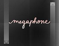 Megaphone // 2016