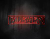 Eleven - Stranger Things.