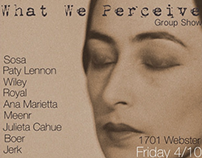 What We Percieve (group show)