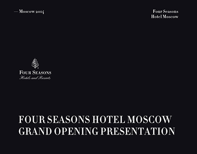 Four Seasons Hotel Moscow Grand Opening Presentation