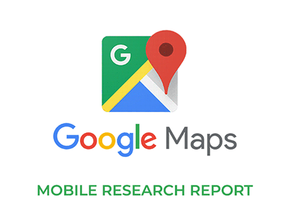 Google Maps Mobile Research Report