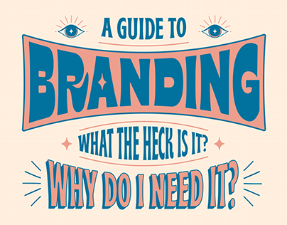 A Guide To Branding, What The Heck Is It?