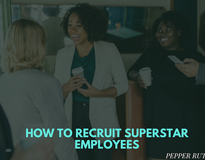 How to Recruit Superstar Employees