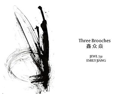 Three Brooches- 鑫 众 焱