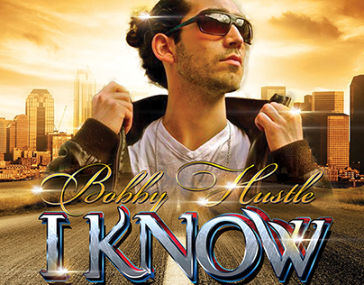 "Bobby Hustle ""I Know"" Album Single Cover Design"