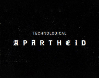 Infomotion - The Technological Apartheid