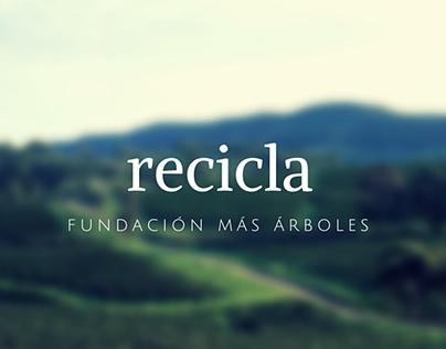 Recicla, Fundación más árboles.