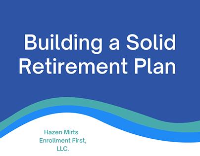 Building A Solid Retirement Plan