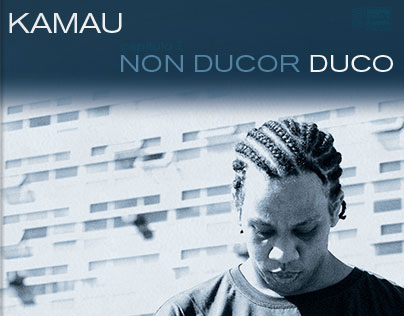 Kamau - Non Ducor Duco Album