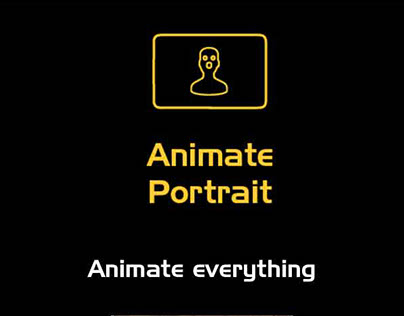 Animate Portrait - Animate everything - Portrait Hack