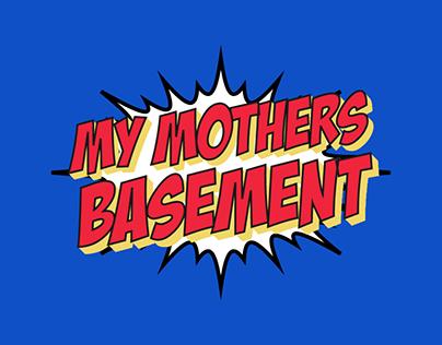 My Mother's Basement