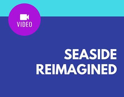 Seaside Reimagined