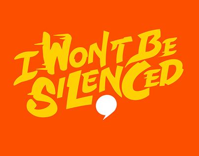 I Won't Be Silenced Campaign