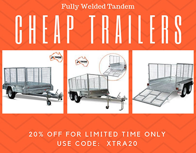 Enjoy the Sale on Cheap Trailers at Xtreme Trailers
