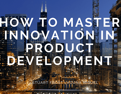 How to Master Innovation in Product Development