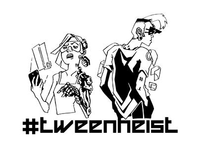 #TWEENHEIST banner