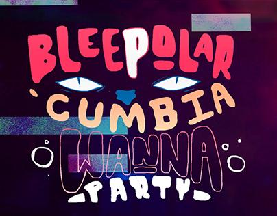 Bleepolar- Cumbia Wanna Party- Music Video
