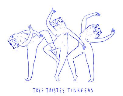tres tristes tigresas
