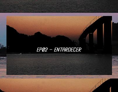PROJETO AUTORAL / EP02 ~ ENTARDECER