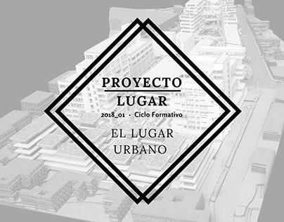 CF_Proyecto Lugar_El Lugar Urbano_201801