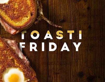 Toasti Friday