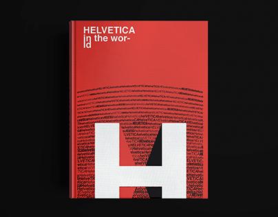Helvetica In the wor- ld