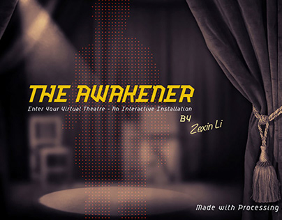 The Awakener - Interactive Installation