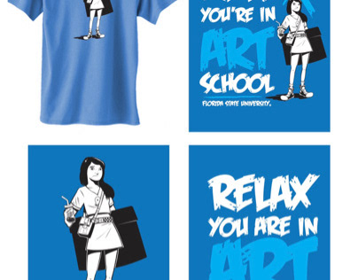 "T-SHIRT DESIGN - ""Relax, you're in art school"""