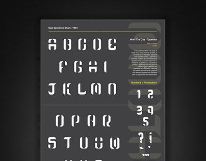 Mind The Gap - Typeface