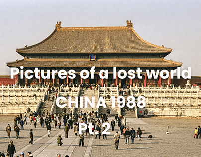 Lost in time: China 1988 pt. 2