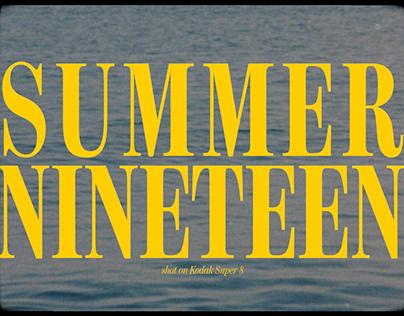 SUMMER NINETEEN - SHOT ON SUPER 8